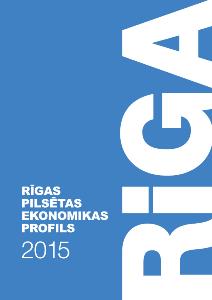 """Izstrādāti informatīvi materiāli """"Rīgas pilsētas ekonomikas profils 2015"""" un """"Rīga skaitļos 2015"""""""