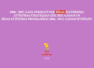 Отчет о мероприятиях, проведенных в самоуправлении Риги в 2006 и 2007 годах