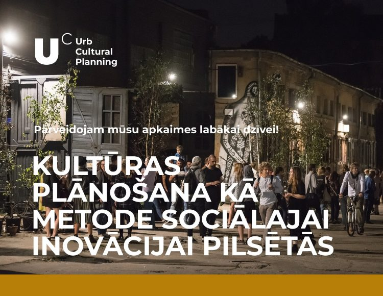 Kultūras plānošana kā metode sociālajai inovācijai pilsētās  – UrbCulturalPlanning