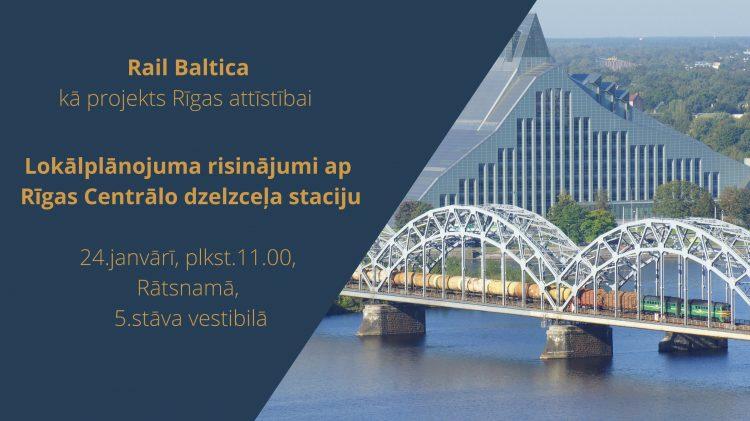 """Par publisko diskusiju """"Rail Baltica kā projekts Rīgas attīstībai """""""