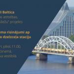 """Par publisko diskusiju """"Rail Baltica kā Rīgas attīstības, ne tikai """"sliežu"""" projekts"""""""