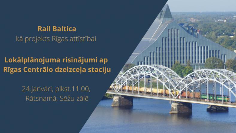 """Par publisko diskusiju """"Rail Baltica kā projekts Rīgas attīstībai"""""""